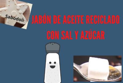 Jabón de aceite reciclado con sal y azúcar