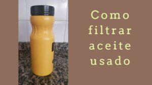 Como filtrar aceite usado