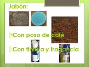 Jabón: -Con poso de café, -Con tintura y fragancia