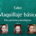 Maquillaje básico (PARA PACIENTES ONCOLOGICOS)